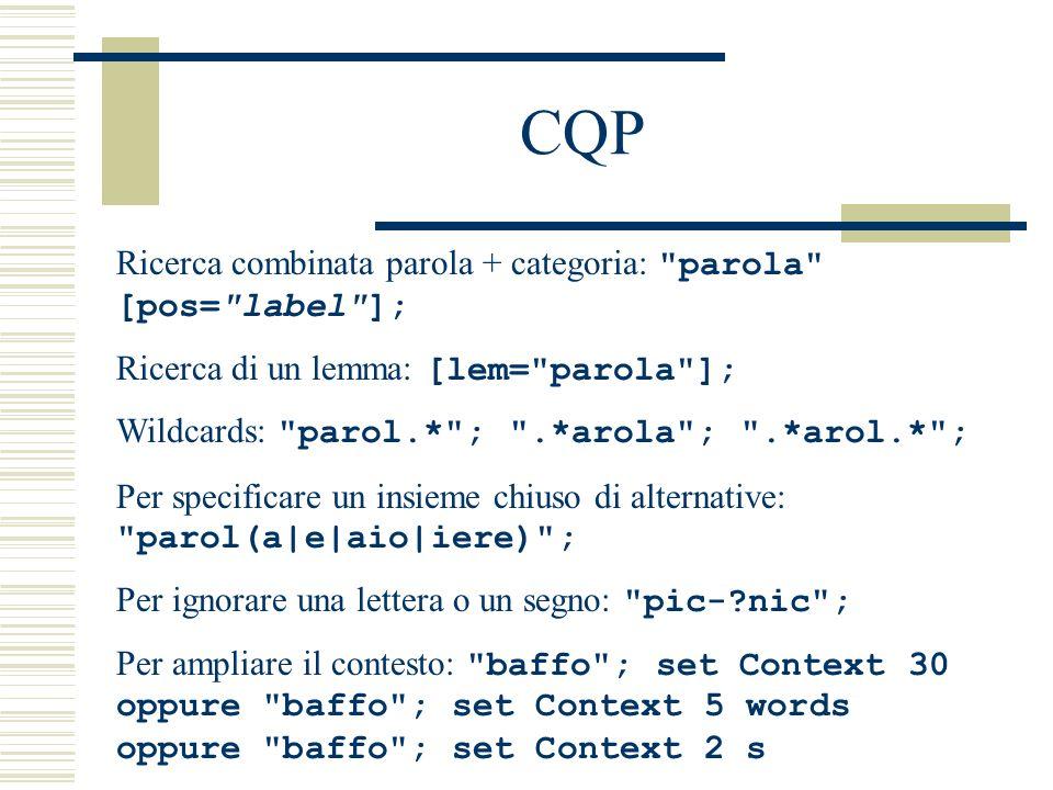 CQP Ricerca combinata parola + categoria: parola [pos= label ];